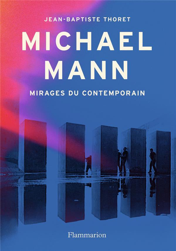 MICHAEL MANN - MIRAGES DU CONTEMPORAIN THORET JEAN-BAPTISTE FLAMMARION