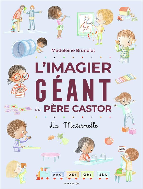 L'IMAGIER GEANT DU PERE CASTOR  -  LA MATERNELLE BRUNELET MADELEINE FLAMMARION