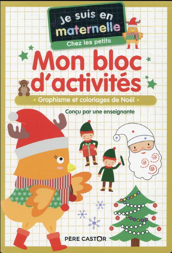 MON BLOC D'ACTIVITES - CHEZ LES PETITS - VIVE NOEL ! - GRAPHISME ET COLORIAGES DE NOEL CHEF D-HOTEL FLAMMARION