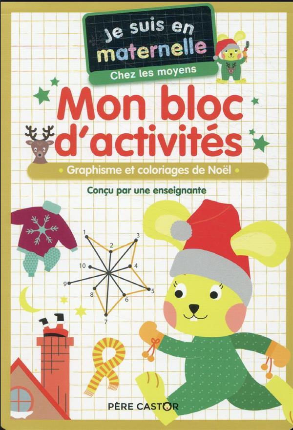 MON BLOC D'ACTIVITES - CHEZ LES MOYENS - VIVE NOEL ! - GRAPHISME ET COLORIAGES DE NOEL CHEF D-HOTEL FLAMMARION