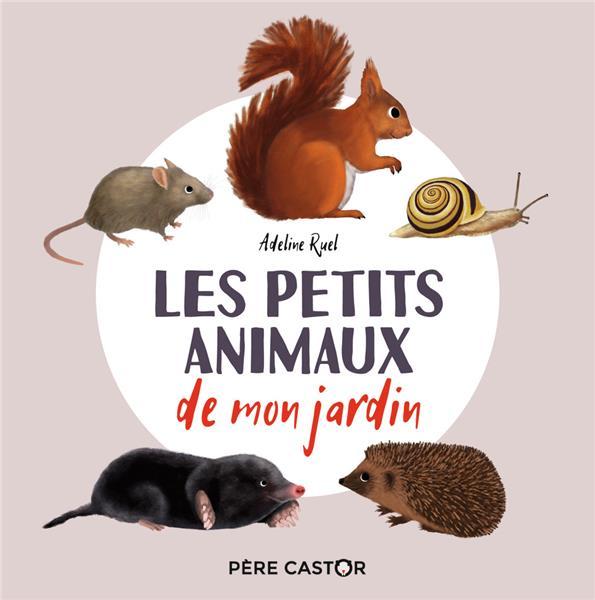 LES PETITS ANIMAUX DE MON JARDIN