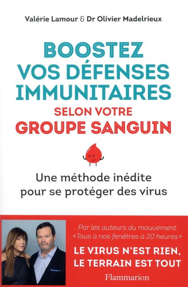 BOOSTEZ VOS DEFENSES IMMUNITAIRES SELON VOTRE GROUPE SANGUIN MADELRIEUX / LAMOUR FLAMMARION