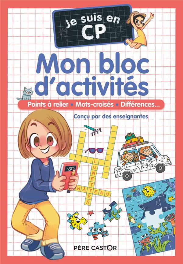JE SUIS EN CP  -  MON BLOC D'ACTIVITES : POINTS A RELIER, MOTS CROISES, DIFFERENCES... MAGDALENA/CARBONEILL FLAMMARION