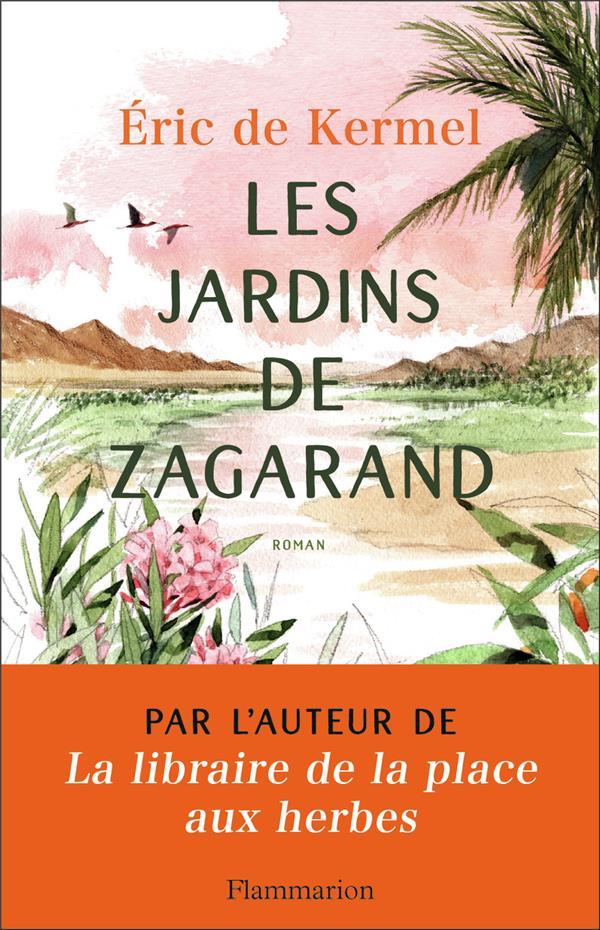LES JARDINS DE ZAGARAND KERMEL ERIC DE FLAMMARION