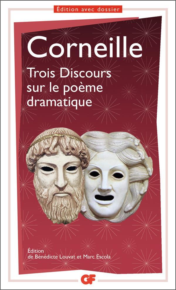TROIS DISCOURS SUR LE POEME DRAMATIQUE