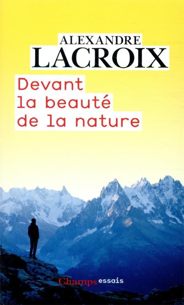 DEVANT LA BEAUTE DE LA NATURE LACROIX ALEXANDRE FLAMMARION