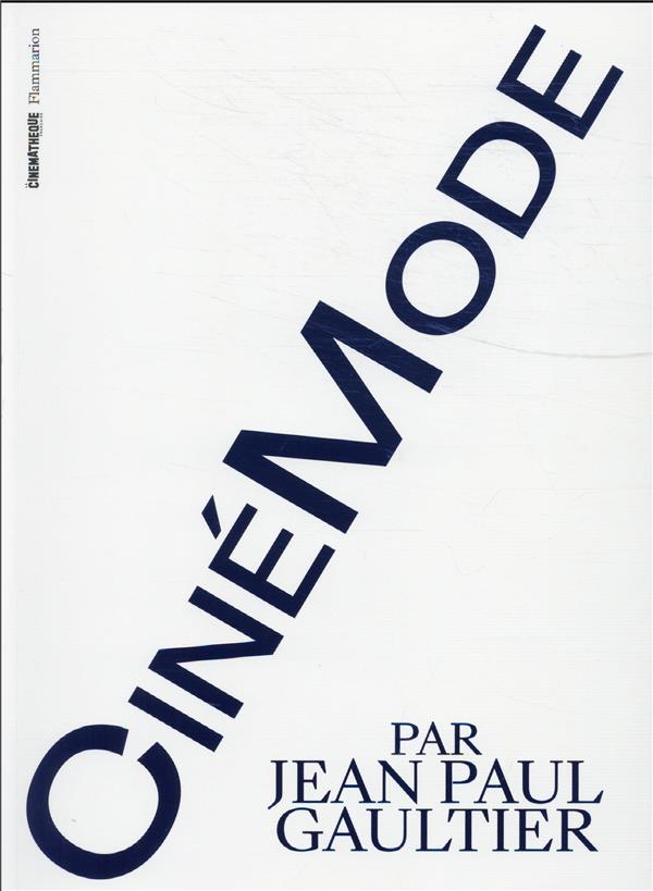CINEMODE PAR JEAN PAUL GAULTIER COLLECTIF FLAMMARION
