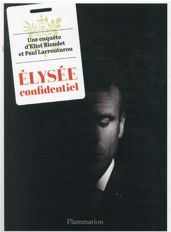 ELYSEE CONFIDENTIEL BLONDET/LARROUTUROU FLAMMARION