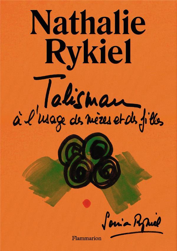 TALISMAN A L-USAGE DES MERES E RYKIEL NATHALIE FLAMMARION