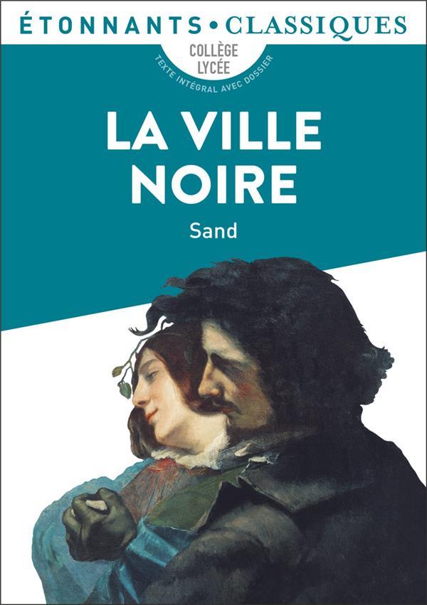 LA VILLE NOIRE SAND, GEORGE FLAMMARION