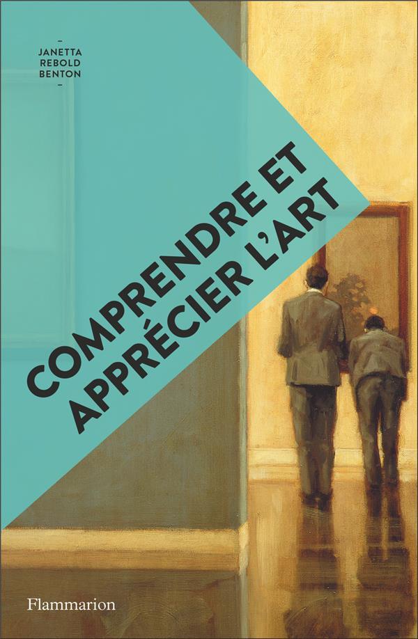 COMPRENDRE ET APPRECIER L'ART - ILLUSTRATIONS, NOIR ET BLANC JANETTA REBOLD BENTO FLAMMARION