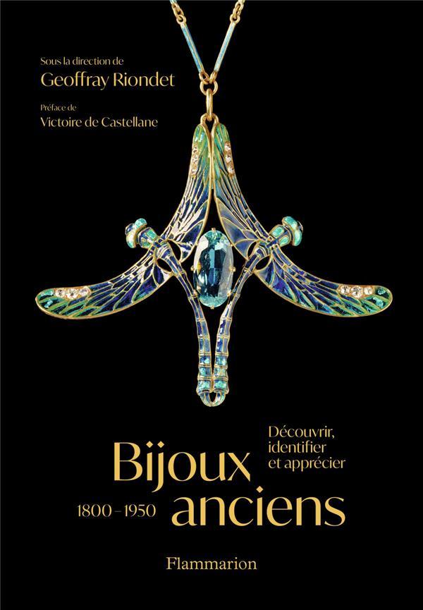 BIJOUX ANCIENS (1800-1950) : DECOUVRIR, IDENTIFIER ET APPRECIER