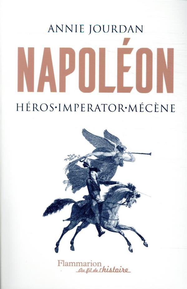 NAPOLEON, HEROS, IMPERATOR, MECENE