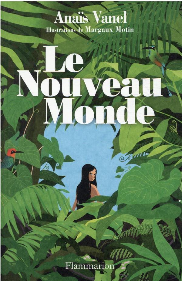 LE NOUVEAU MONDE  MOTIN, MARGAUX FLAMMARION