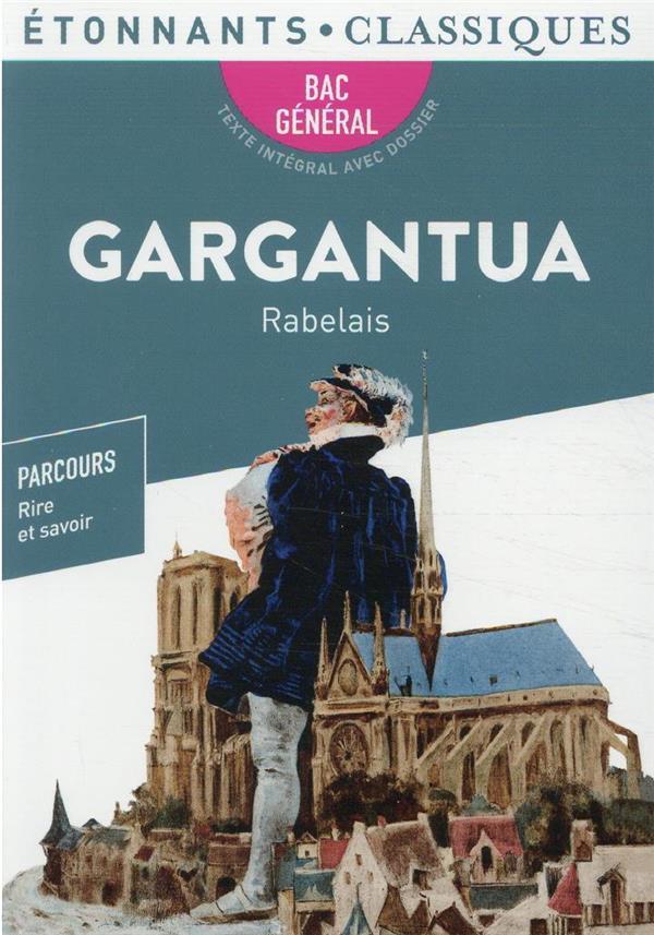 GARGANTUA - PROGRAMME NOUVEAU BAC 2022 1RE - PARCOURS  RIRE ET SAVOIR RABELAIS, FRANCOIS FLAMMARION