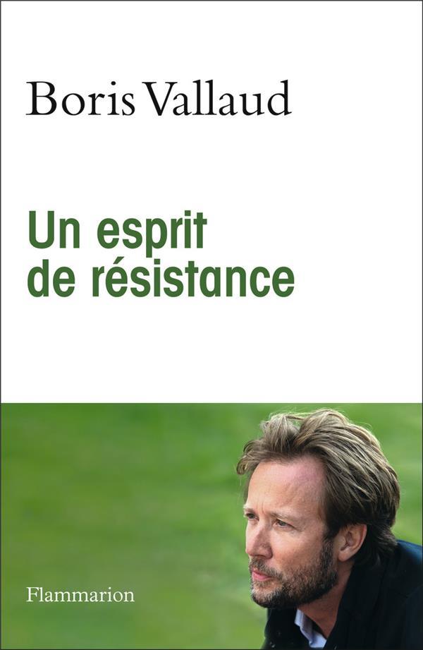 UN ESPRIT DE RESISTANCE VALLAUD, BORIS FLAMMARION