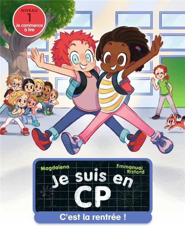 JE SUIS EN CP  -  C'EST LA RENTREE ! MAGDALENA / EMMANUEL FLAMMARION