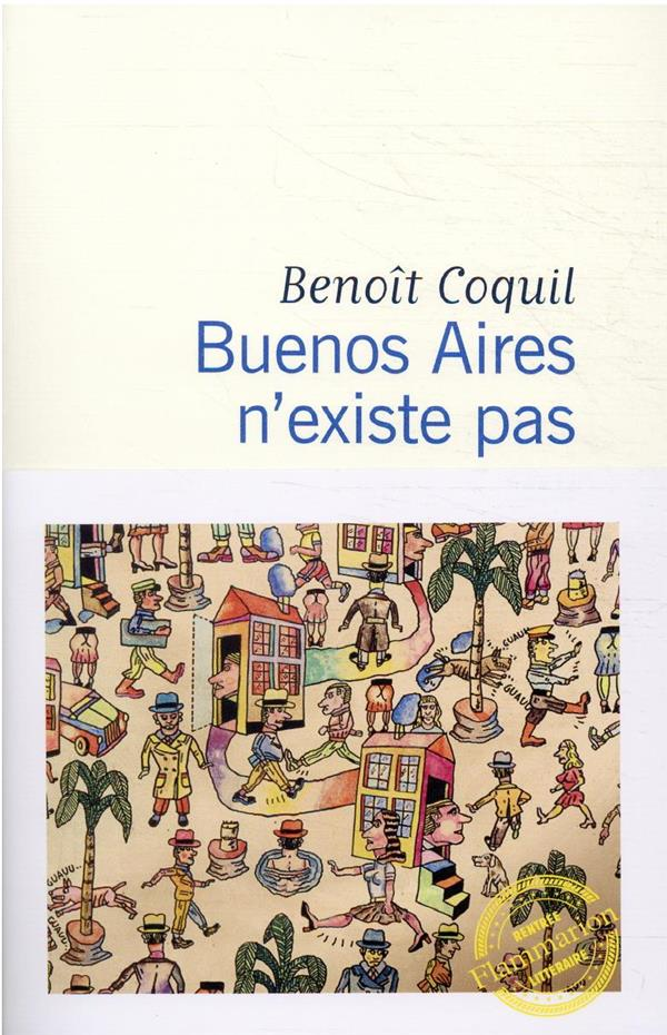 BUENOS AIRES N'EXISTE PAS COQUIL BENOIT FLAMMARION