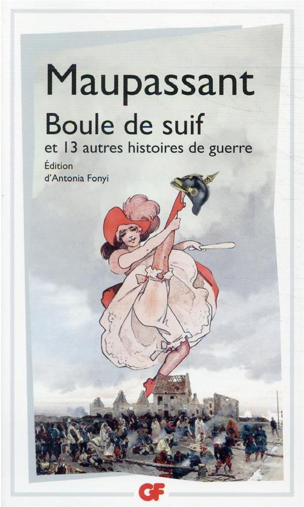 BOULE DE SUIF ET 13 AUTRES HISTOIRES DE GUERRE