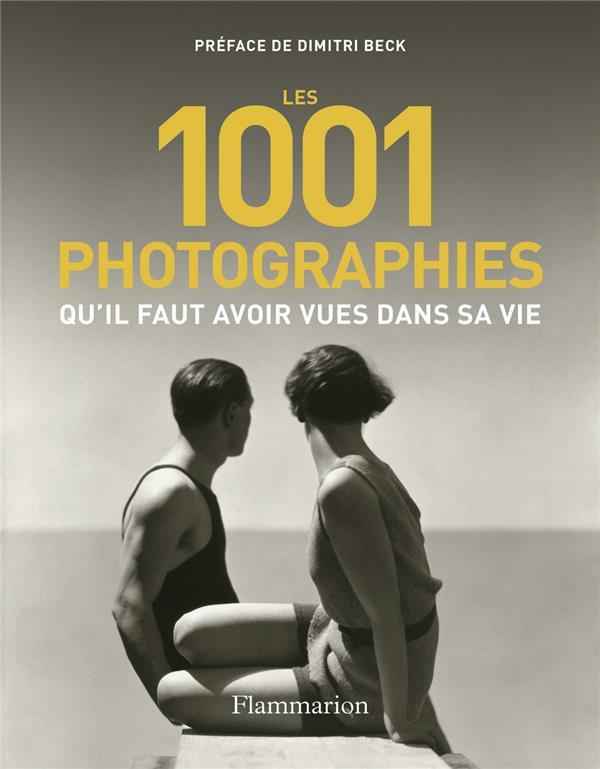 PHOTOGRAPHIES QU'IL FAUT AVOIR VUES DANS SA VIE