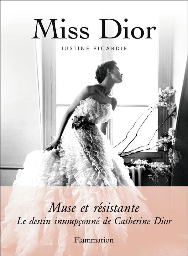 MISS DIOR, MUSE ET RESISTANTE : LE DESTIN INSOUPCONNE DE CATHERINE DIOR