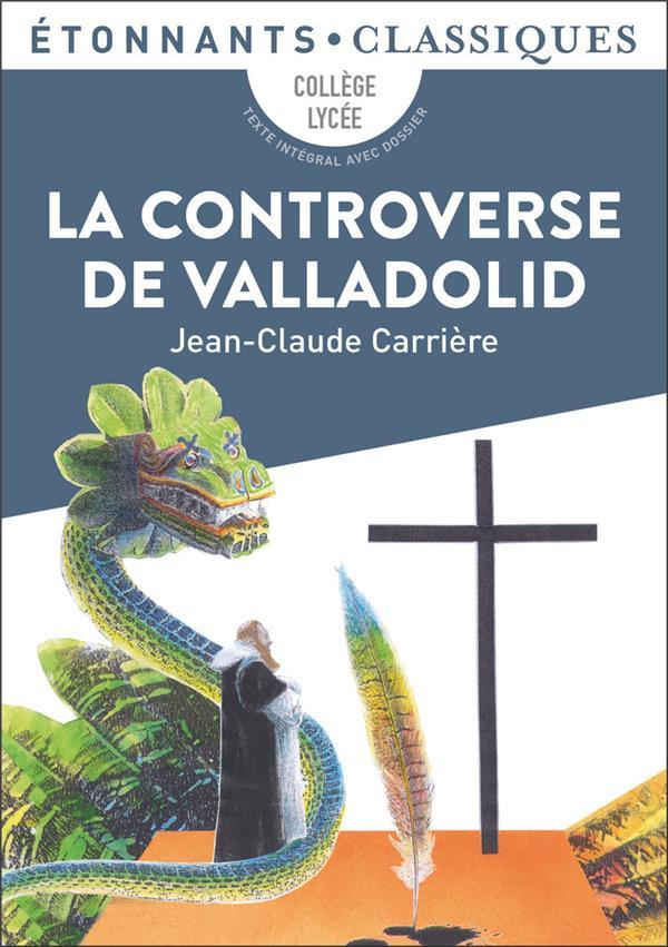 LA CONTROVERSE DE VALLADOLID CARRIERE JEAN-CLAUDE FLAMMARION