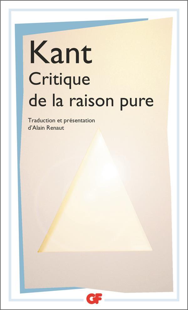 CRITIQUE DE LA RAISON PURE KANT, EMMANUEL FLAMMARION