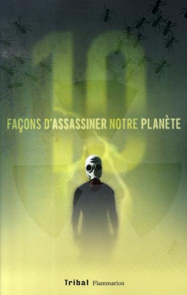 10 FACONS D'ASSASSINER NOTRE PLANETE GROUSSET ALAIN FLAMMARION