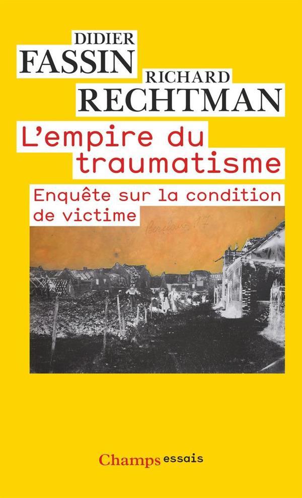 L'EMPIRE DU TRAUMATISME - ENQUETE SUR LA CONDITION DE VICTIME