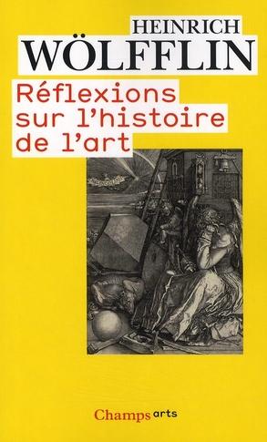 REFLEXIONS SUR L-HISTOIRE DE L-ART