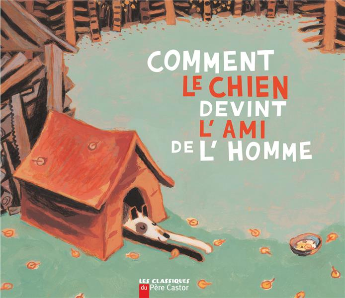 COMMENT LE CHIEN DEVINT L'AMI DE L'HOMME GIRAUD ROBERT FLAMMARION