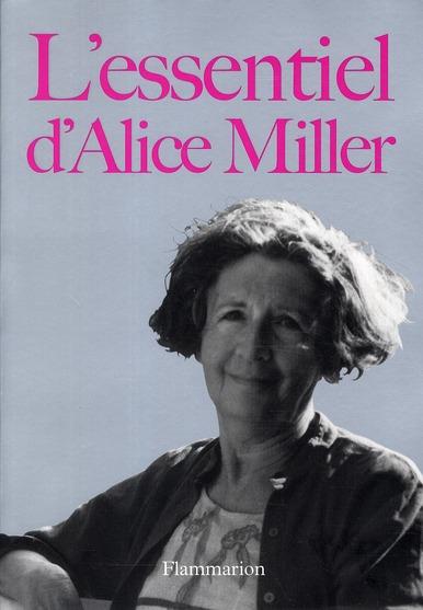 L-ESSENTIEL D-ALICE MILLER