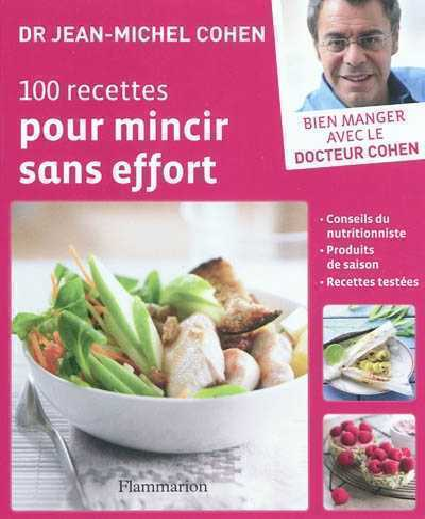 100 RECETTES POUR MINCIR SANS EFFORT COHEN JEAN-MICHEL FLAMMARION