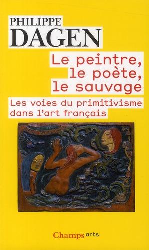 LE PEINTRE, LE POETE, LE SAUVAGE (CHAMPS)