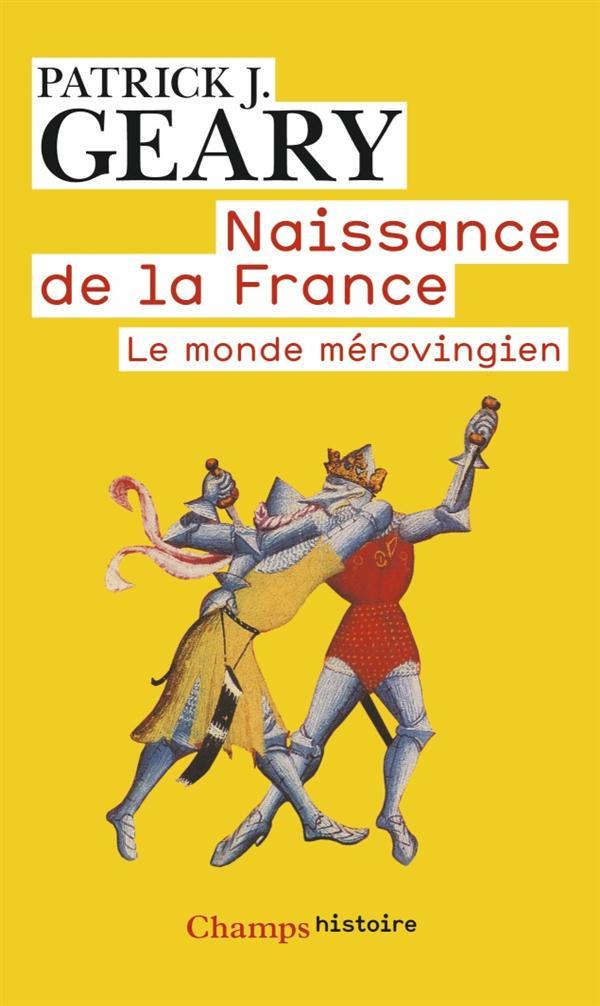 LE MONDE MEROVINGIEN - NAISSANCE DE LA FRANCE