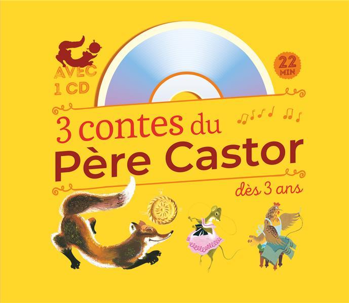 3 CONTES DU PERE CASTOR : ROULE GALETTE... - POULE ROUSSE - LA PLUS MIGNONNE DES PETITES SOURIS COLLECTIF FLAMMARION