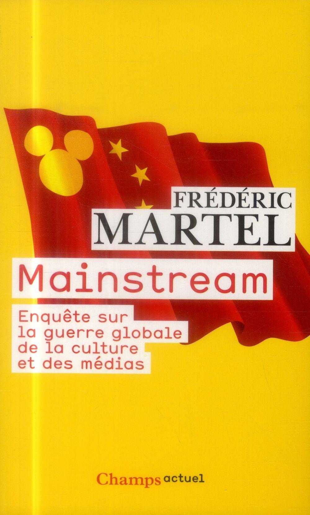 MAINSTREAM - ENQUETE SUR LA GUERRE GLOBALE DE LA CULTURE ET DES MEDIAS MARTEL FREDERIC FLAMMARION