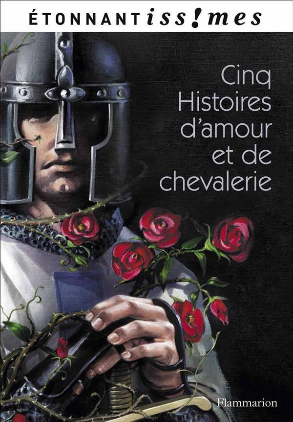 CINQ HISTOIRES D'AMOUR ET DE CHEVALERIE - (D'APRES LES LAIS DE MARIE DE FRANCE)