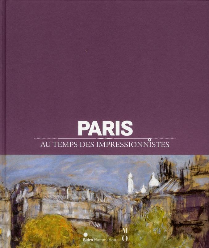 PARIS AU TEMPS DES IMPRESSIONNISTES