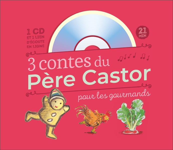 3 CONTES DU PERE CASTOR POUR LES GOURMANDS FRONSACQ ANNE Père Castor-Flammarion