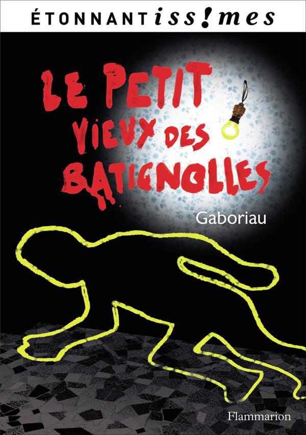 GABORIAU EMILE - LE PETIT VIEUX DES BATIGNOLLES