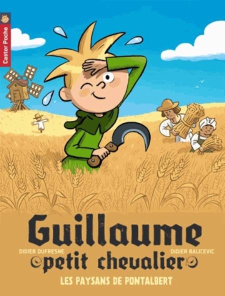 LES PAYSANS DE PONTALBERT - GUILLAUME PETIT CHEVALIER - T12 Dufresne Didier Flammarion