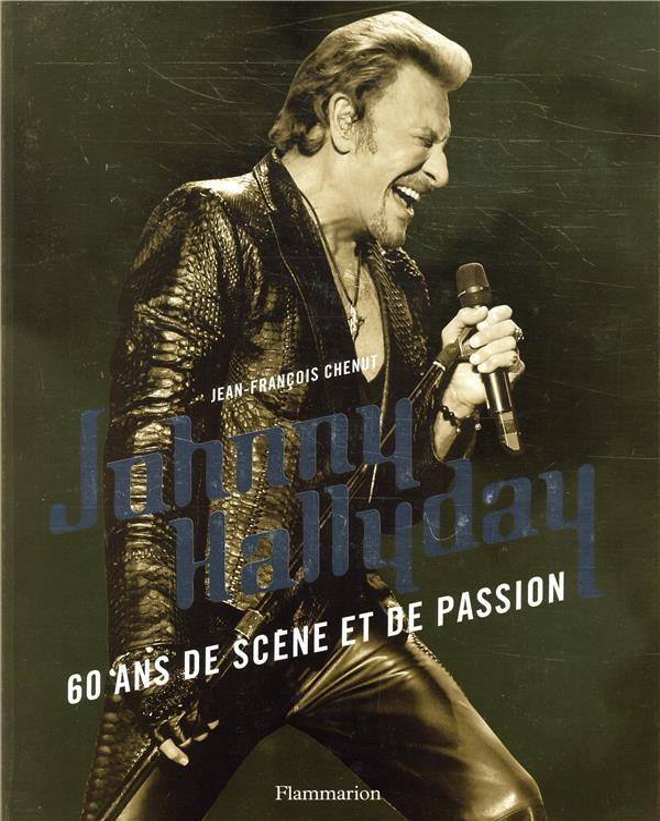 JOHNNY HALLYDAY, 60 ANS DE SCENE ET DE PASSION