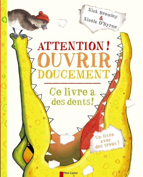 ATTENTION ! OUVRIR DOUCEMENT  -  CE LIVRE A DES DENTS ! BROMLEY/O'BYRNE Père Castor-Flammarion