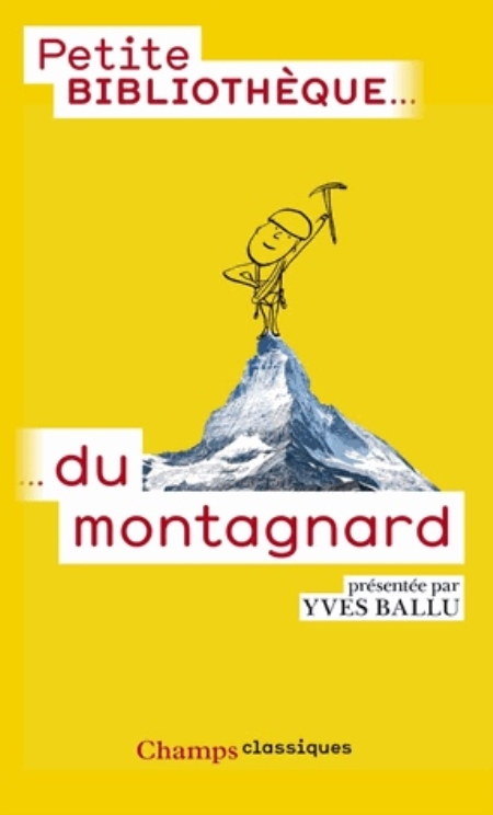 PETITE BIBLIOTHEQUE DU MONTAGNARD BALLU YVES Flammarion