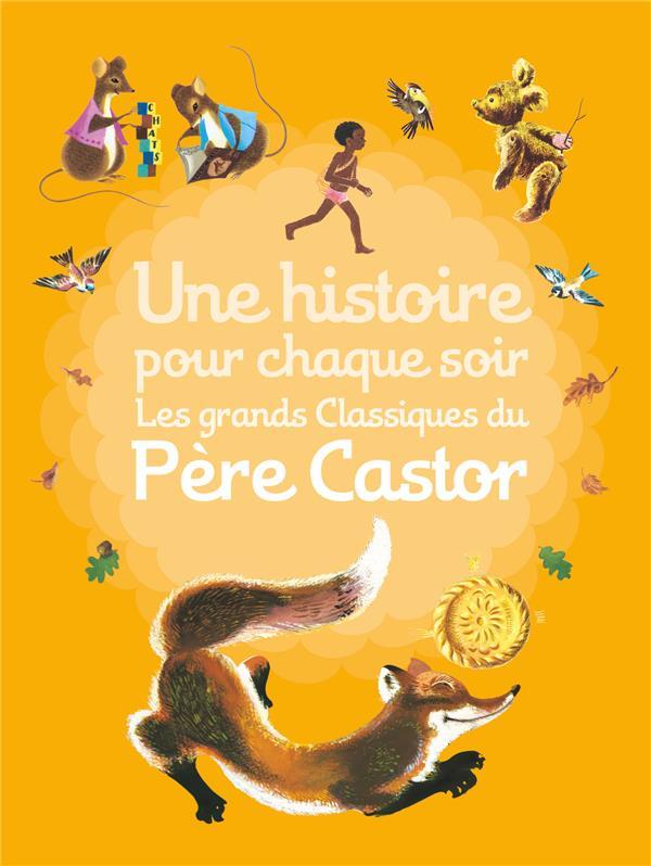 UNE HISTOIRE POUR CHAQUE SOIR COLLECTIF Père Castor-Flammarion