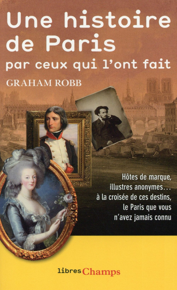 Robb Graham - UNE HISTOIRE DE PARIS PAR CEUX QUI L'ONT FAIT