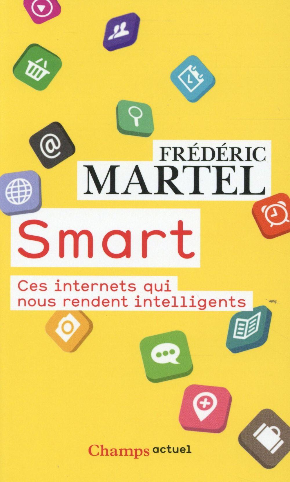 SMART - CES INTERNETS QUI NOUS MARTEL FREDERIC FLAMMARION