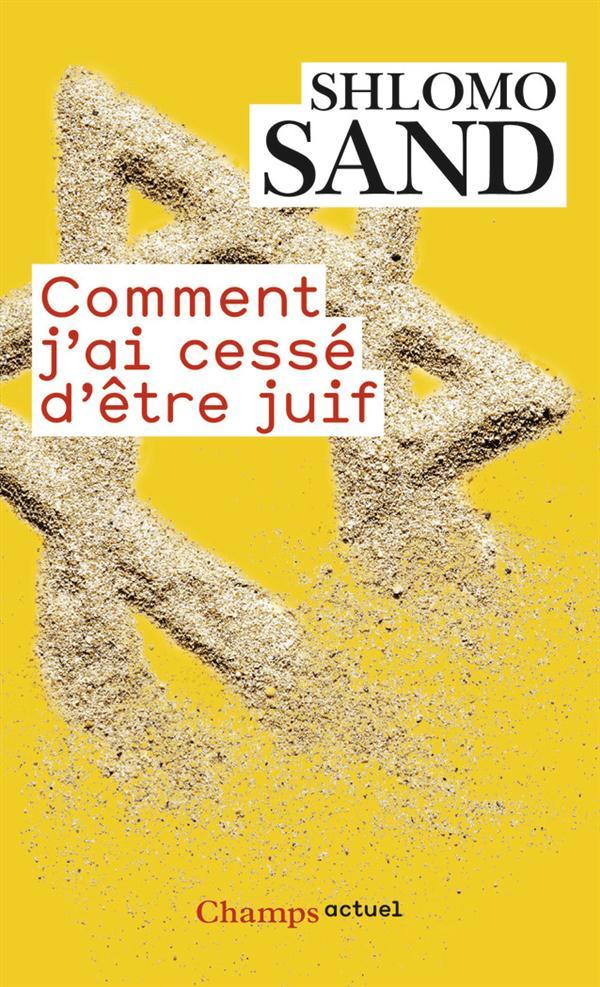 COMMENT J-AI CESSE D-ETRE JUIF SAND SHLOMO FLAMMARION