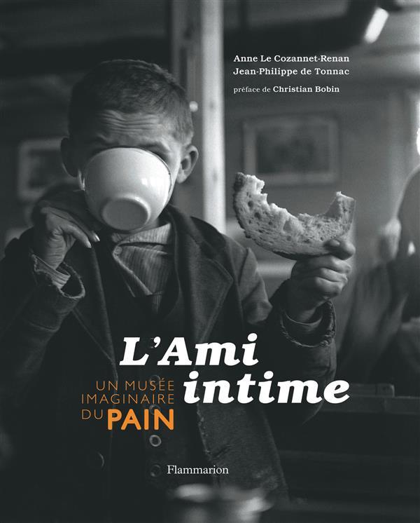 L'AMI INTIME - UN MUSEE IMAGINAIRE DU PAIN LE COZANNET-RENAN Flammarion